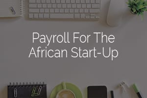 Payroll-for-the-African-Start-Up-by-PaySpace